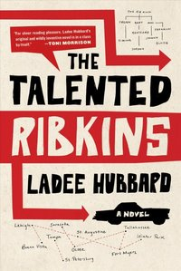 The Talented Ribkins by Ladee Hubbard